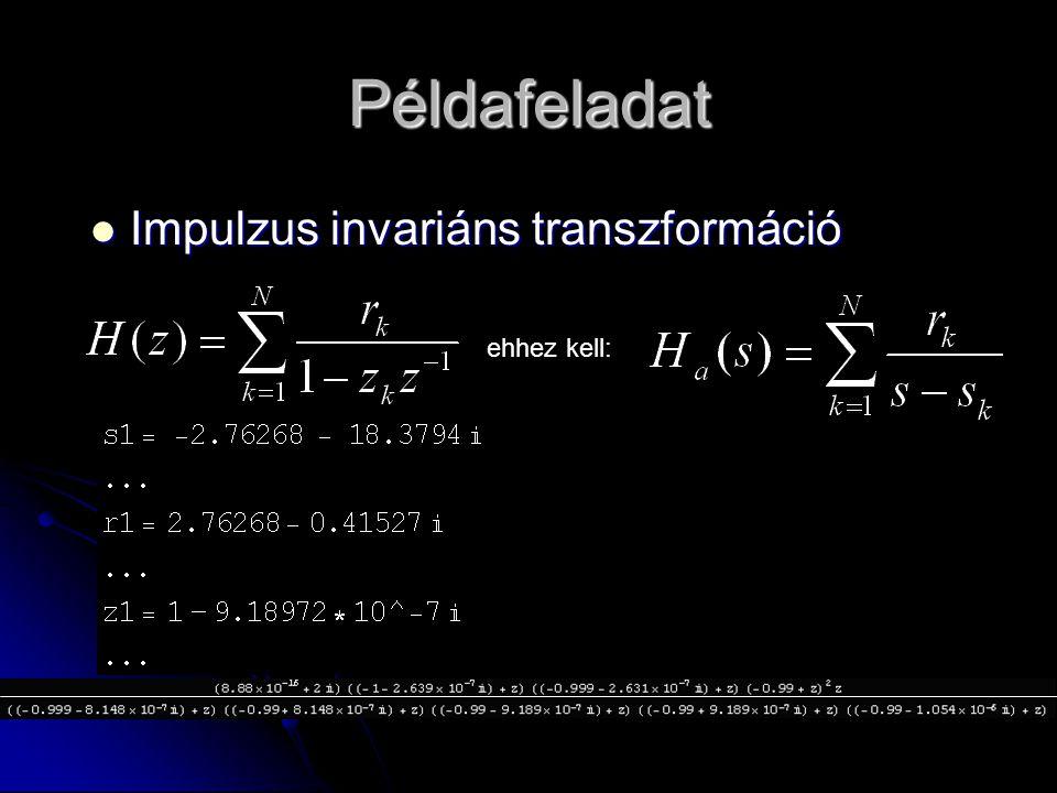 Példafeladat Impulzus invariáns transzformáció ehhez kell: