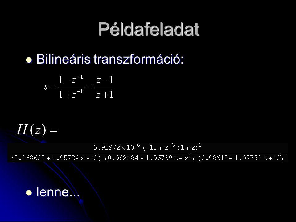 Példafeladat Bilineáris transzformáció: lenne...
