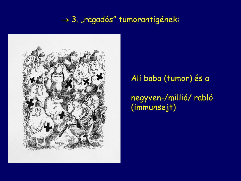 " 3. ""ragadós tumorantigének:"