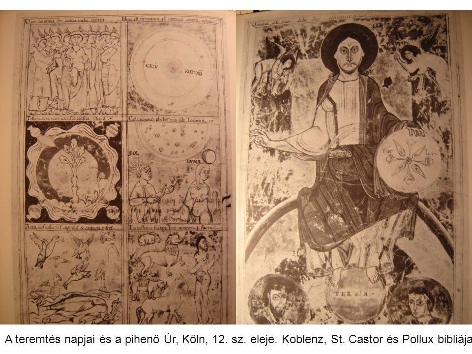 A teremtés napjai és a pihenő Úr, Köln, 12. sz. eleje. Koblenz, St