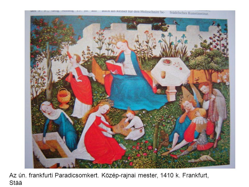Az ún. frankfurti Paradicsomkert. Közép-rajnai mester, 1410 k