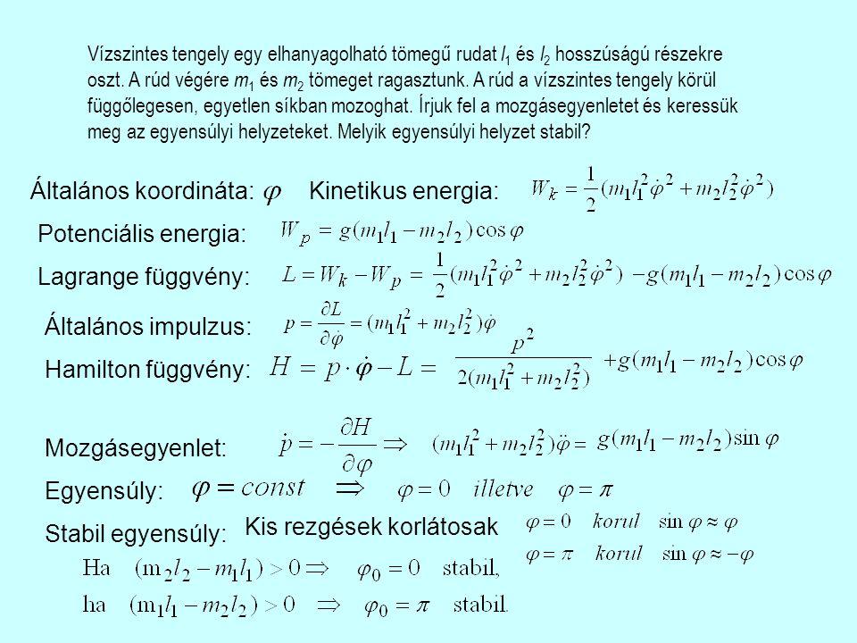 Általános koordináta: Kinetikus energia: