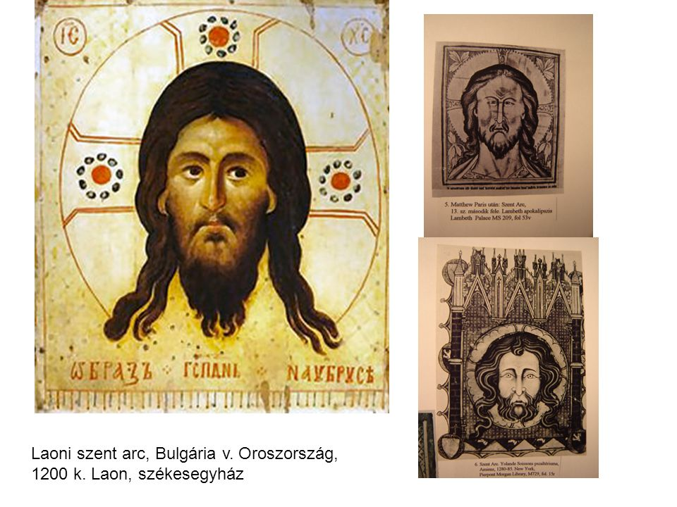 Laoni szent arc, Bulgária v. Oroszország, 1200 k. Laon, székesegyház