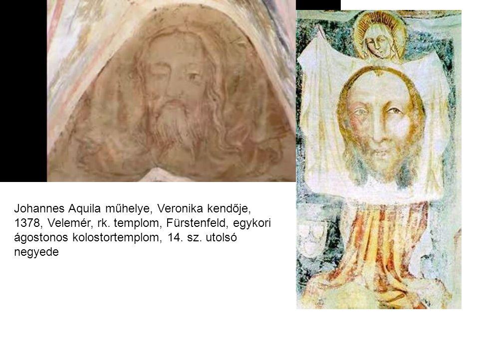 Johannes Aquila műhelye, Veronika kendője, 1378, Velemér, rk