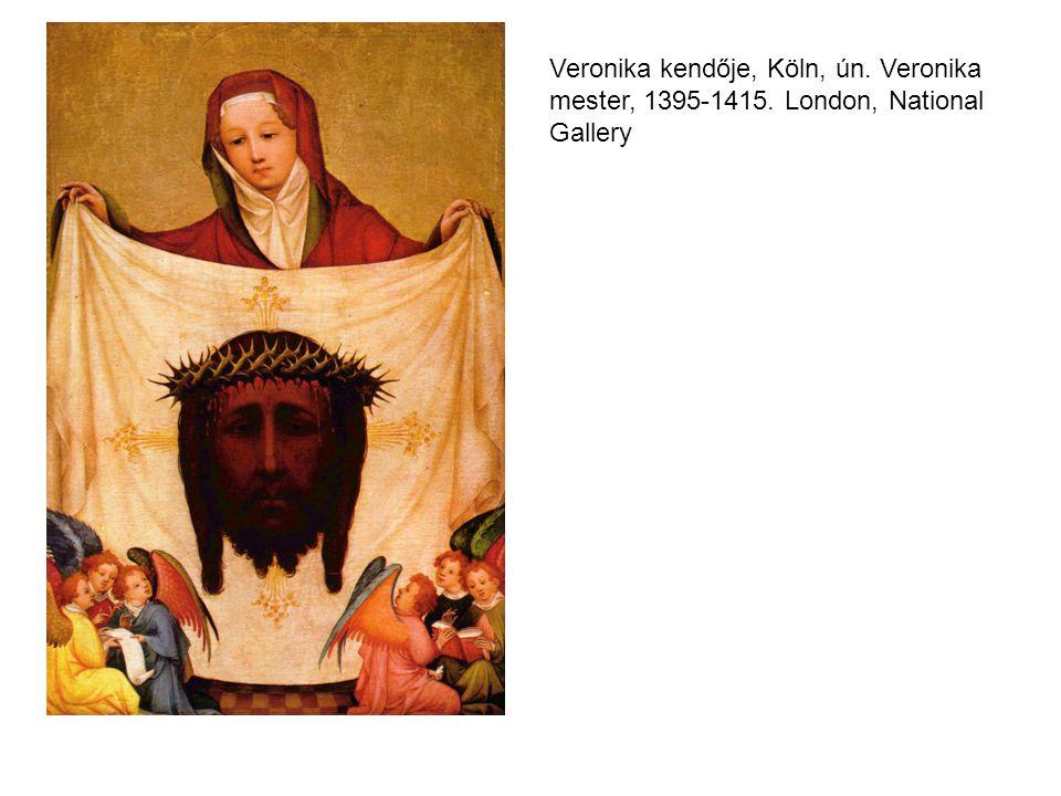Veronika kendője, Köln, ún. Veronika mester, 1395-1415