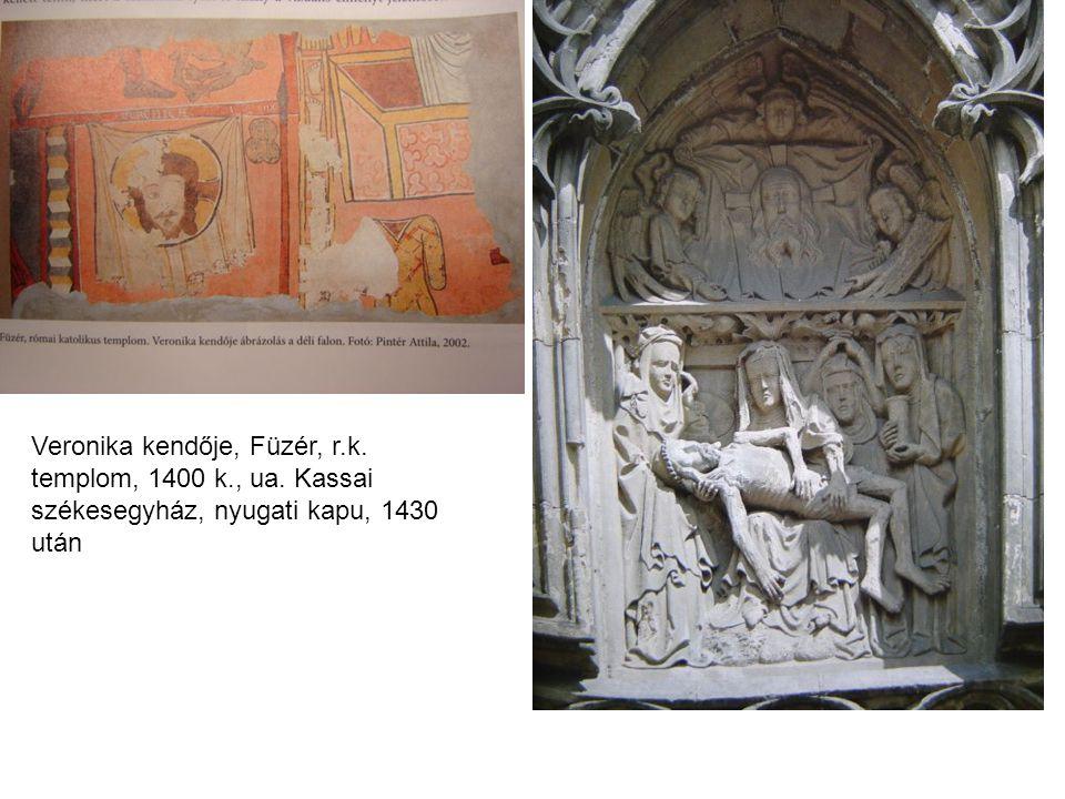 Veronika kendője, Füzér, r. k. templom, 1400 k. , ua