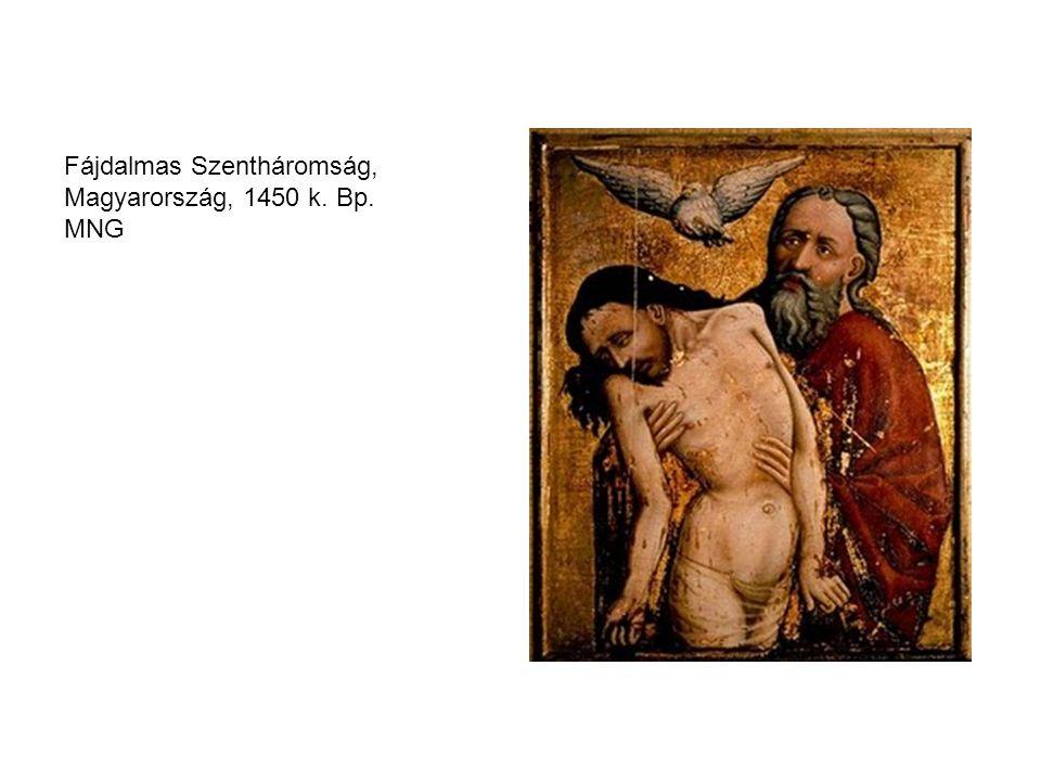 Fájdalmas Szentháromság, Magyarország, 1450 k. Bp. MNG