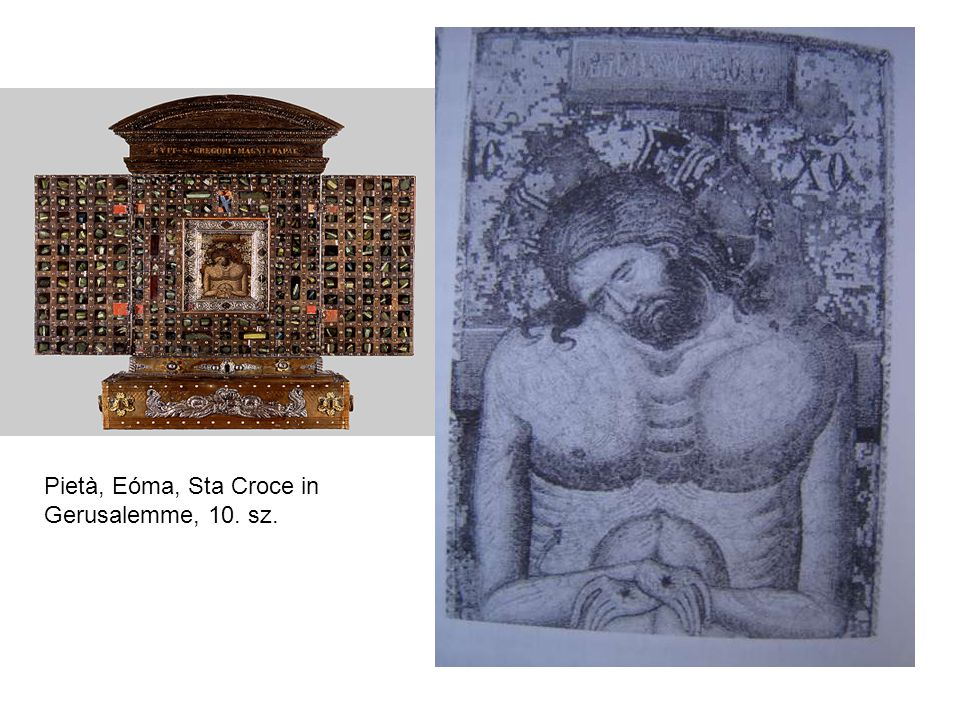 Pietà, Eóma, Sta Croce in Gerusalemme, 10. sz.