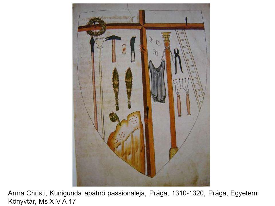 Arma Christi, Kunigunda apátnő passionaléja, Prága, 1310-1320, Prága, Egyetemi Könyvtár, Ms XIV A 17