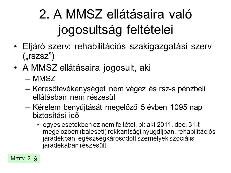 2. A MMSZ ellátásaira való jogosultság feltételei