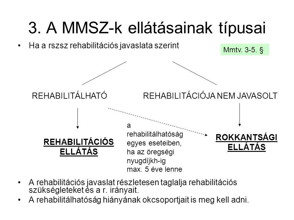 3. A MMSZ-k ellátásainak típusai