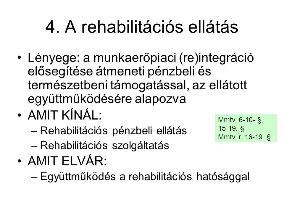 4. A rehabilitációs ellátás