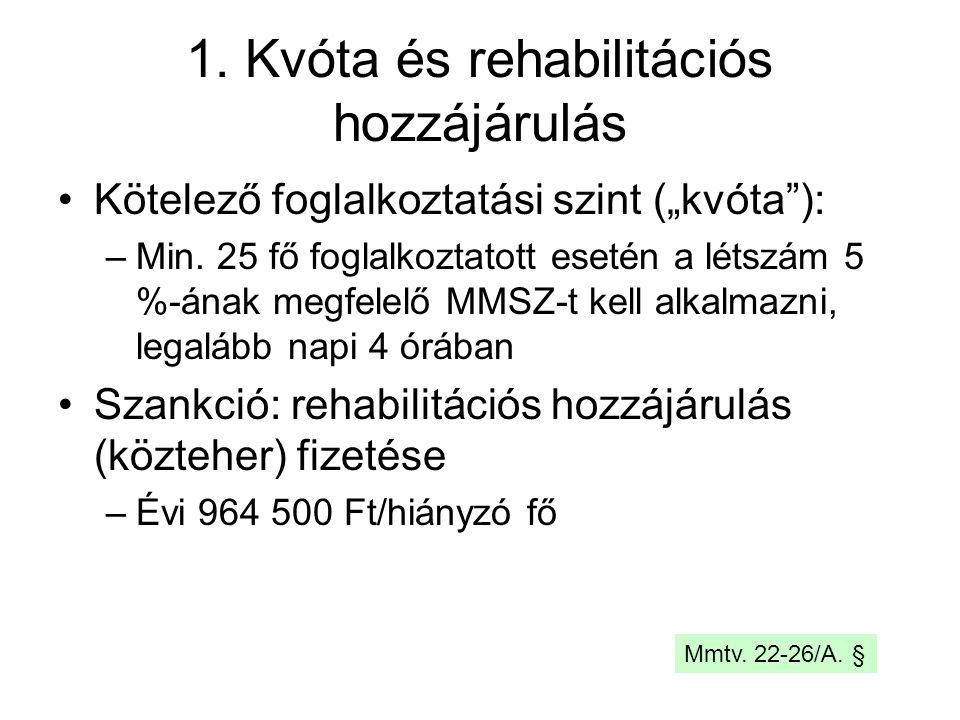 1. Kvóta és rehabilitációs hozzájárulás