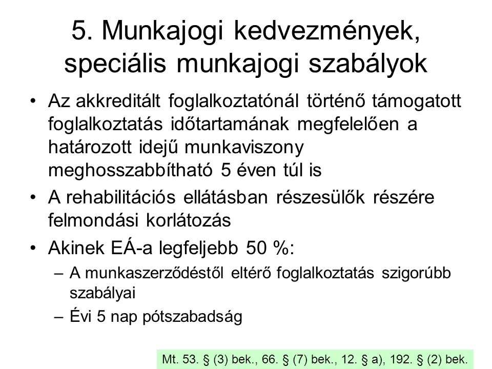5. Munkajogi kedvezmények, speciális munkajogi szabályok