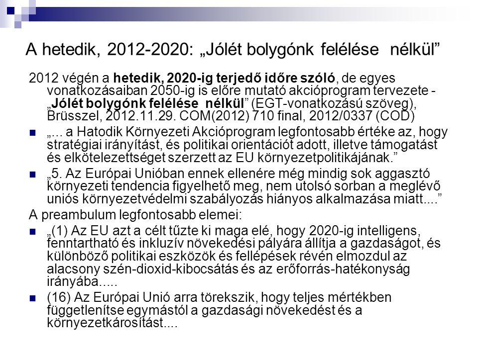 """A hetedik, 2012-2020: """"Jólét bolygónk felélése nélkül"""