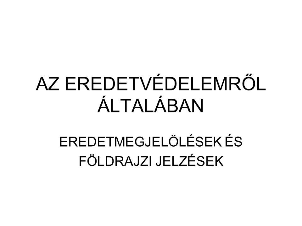 AZ EREDETVÉDELEMRŐL ÁLTALÁBAN