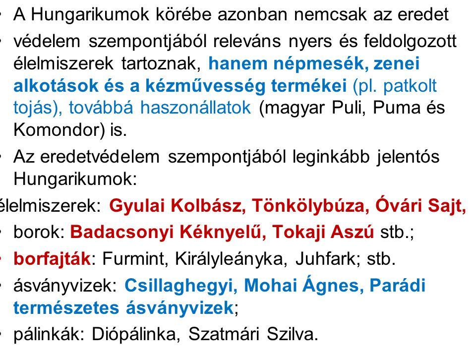 A Hungarikumok körébe azonban nemcsak az eredet