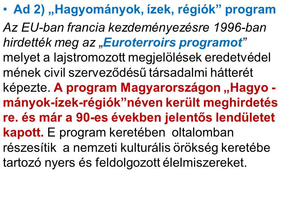"""Ad 2) """"Hagyományok, ízek, régiók program"""