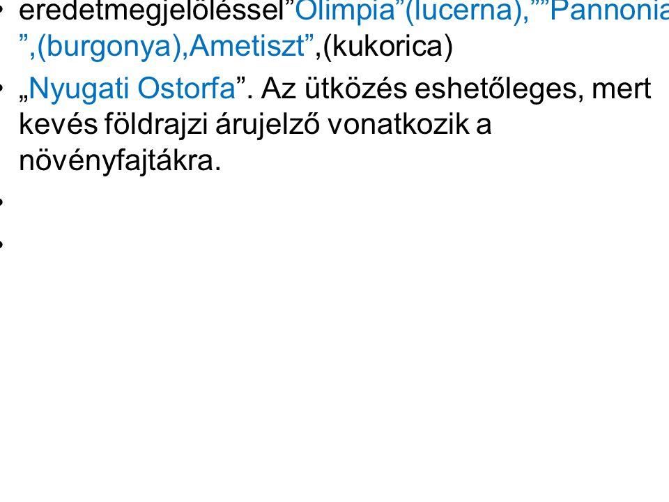 eredetmegjelöléssel Olimpia (lucerna), Pannonia ,(burgonya),Ametiszt ,(kukorica)