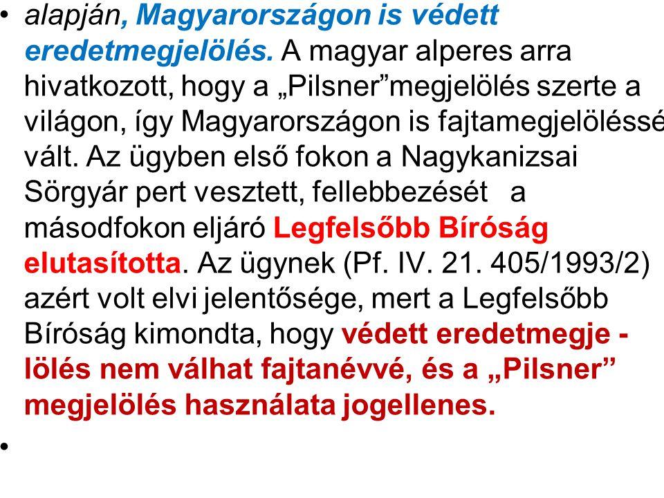 alapján, Magyarországon is védett eredetmegjelölés