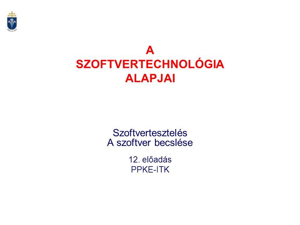 A SZOFTVERTECHNOLÓGIA ALAPJAI