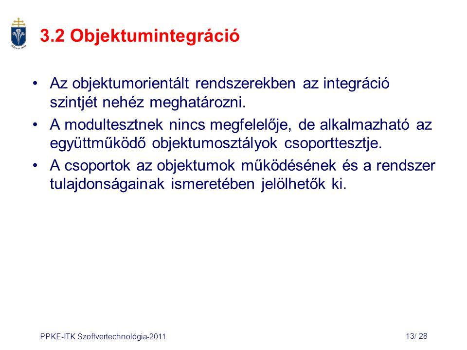 3.2 Objektumintegráció Az objektumorientált rendszerekben az integráció szintjét nehéz meghatározni.