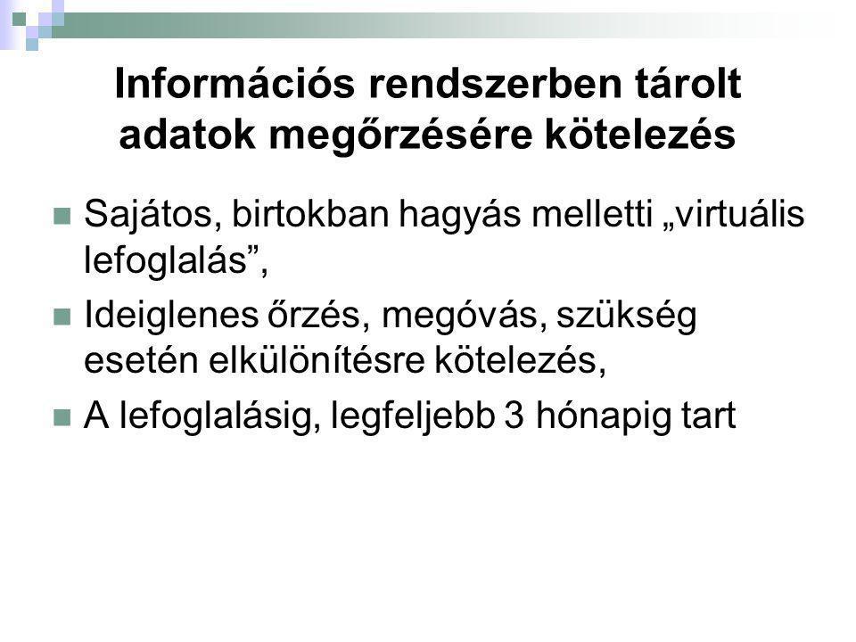 Információs rendszerben tárolt adatok megőrzésére kötelezés