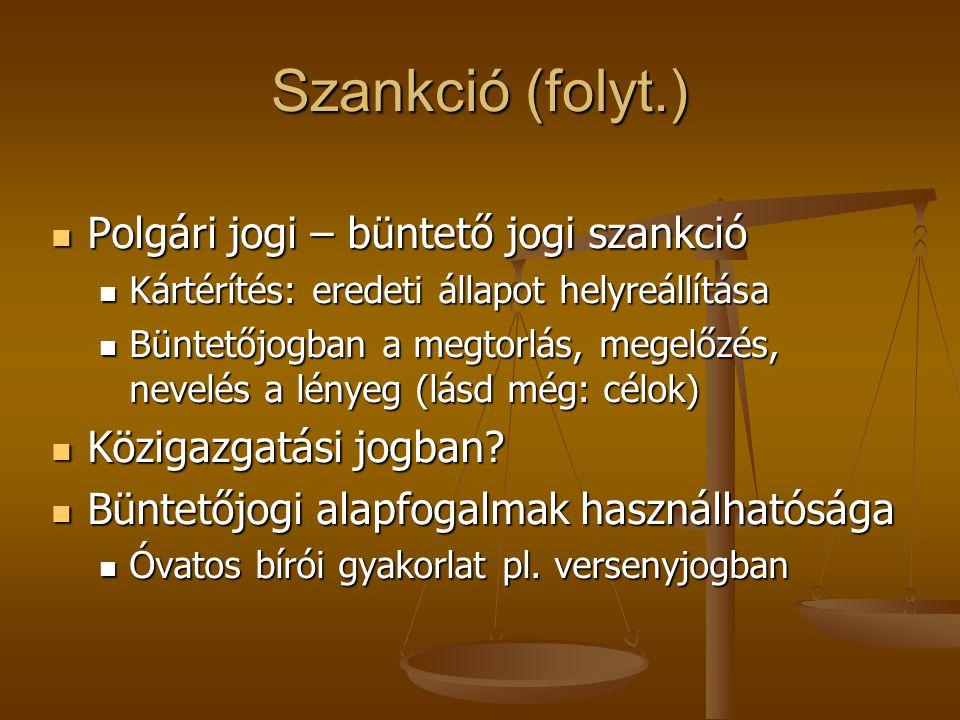 Szankció (folyt.) Polgári jogi – büntető jogi szankció