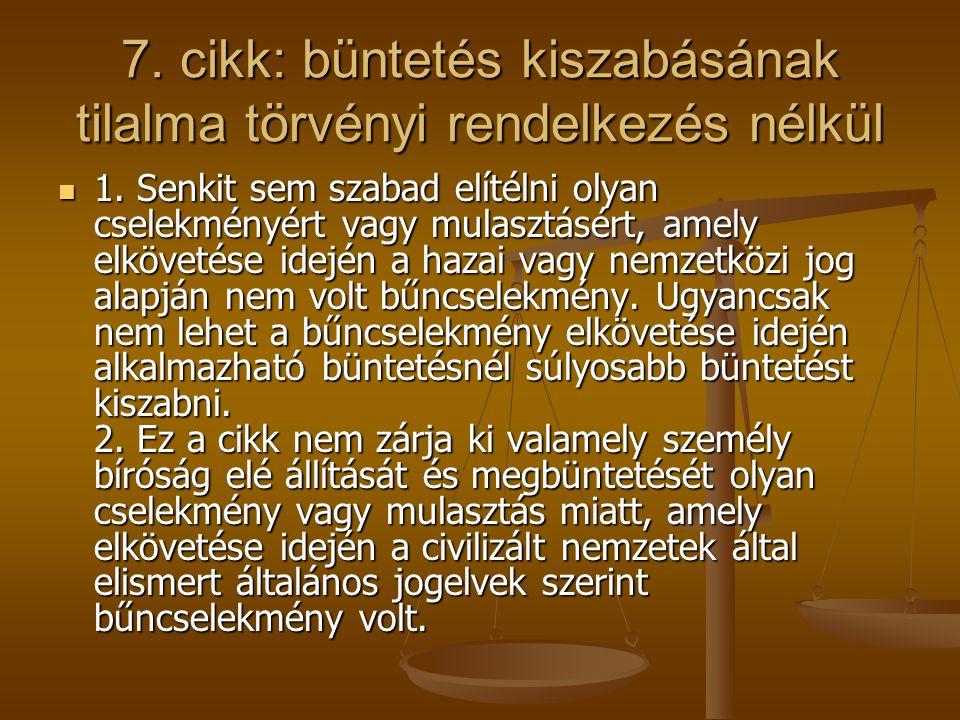 7. cikk: büntetés kiszabásának tilalma törvényi rendelkezés nélkül