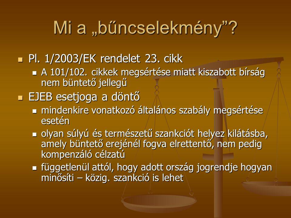 """Mi a """"bűncselekmény Pl. 1/2003/EK rendelet 23. cikk"""