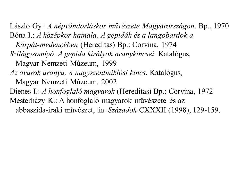 László Gy.: A népvándorláskor művészete Magyarországon. Bp., 1970