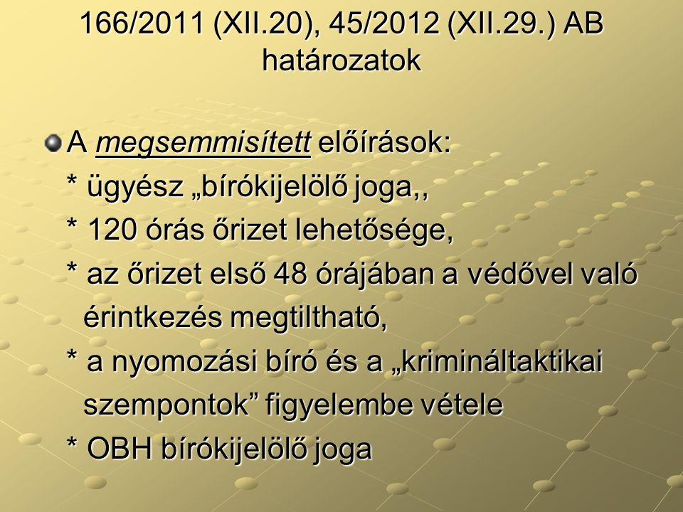 166/2011 (XII.20), 45/2012 (XII.29.) AB határozatok