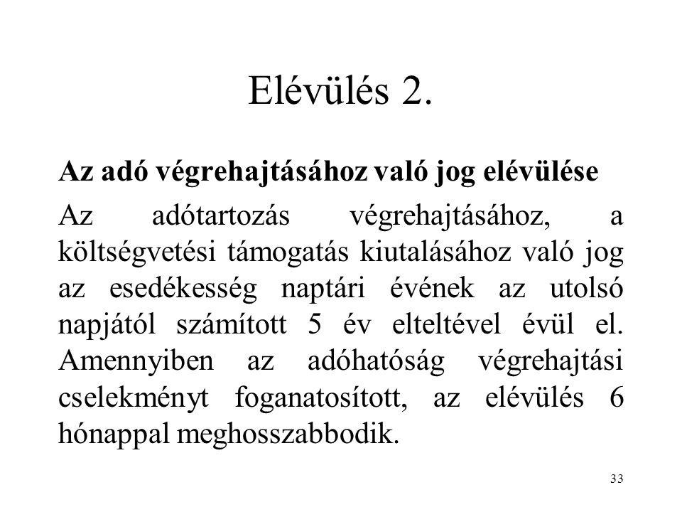 Elévülés 2. Az adó végrehajtásához való jog elévülése
