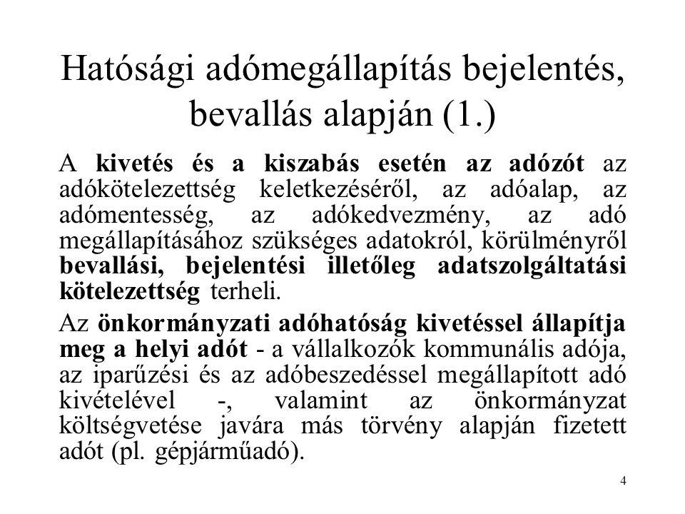 Hatósági adómegállapítás bejelentés, bevallás alapján (1.)