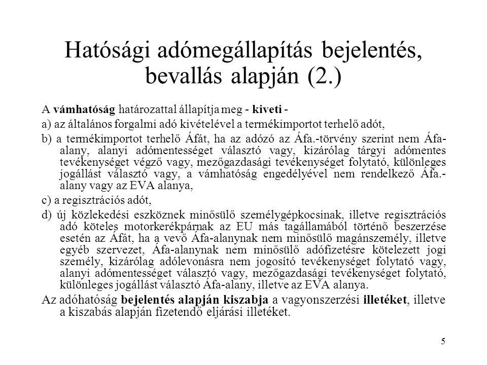 Hatósági adómegállapítás bejelentés, bevallás alapján (2.)