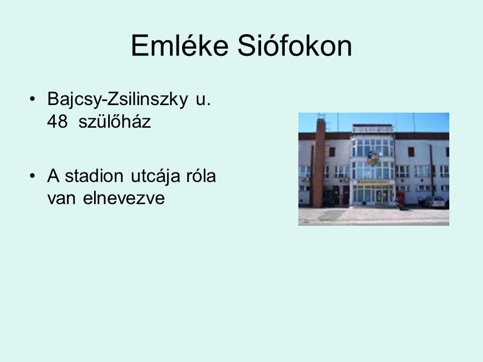 Emléke Siófokon Bajcsy-Zsilinszky u. 48 szülőház