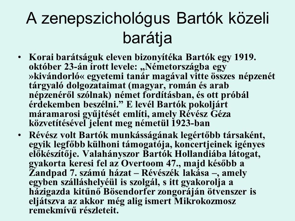 A zenepszichológus Bartók közeli barátja