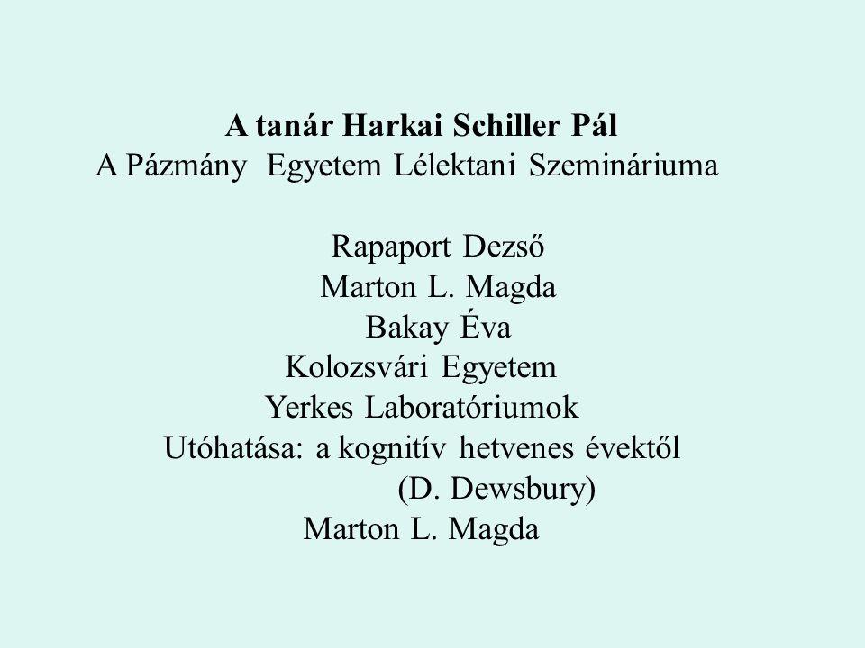 A tanár Harkai Schiller Pál A Pázmány Egyetem Lélektani Szemináriuma