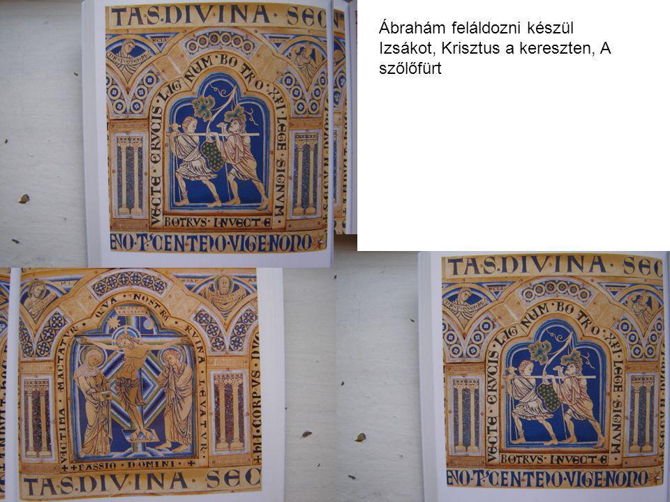 Ábrahám feláldozni készül Izsákot, Krisztus a kereszten, A szőlőfürt