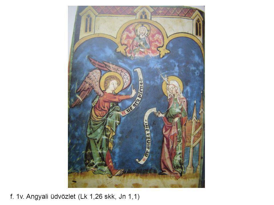 f. 1v. Angyali üdvözlet (Lk 1,26 skk, Jn 1,1)