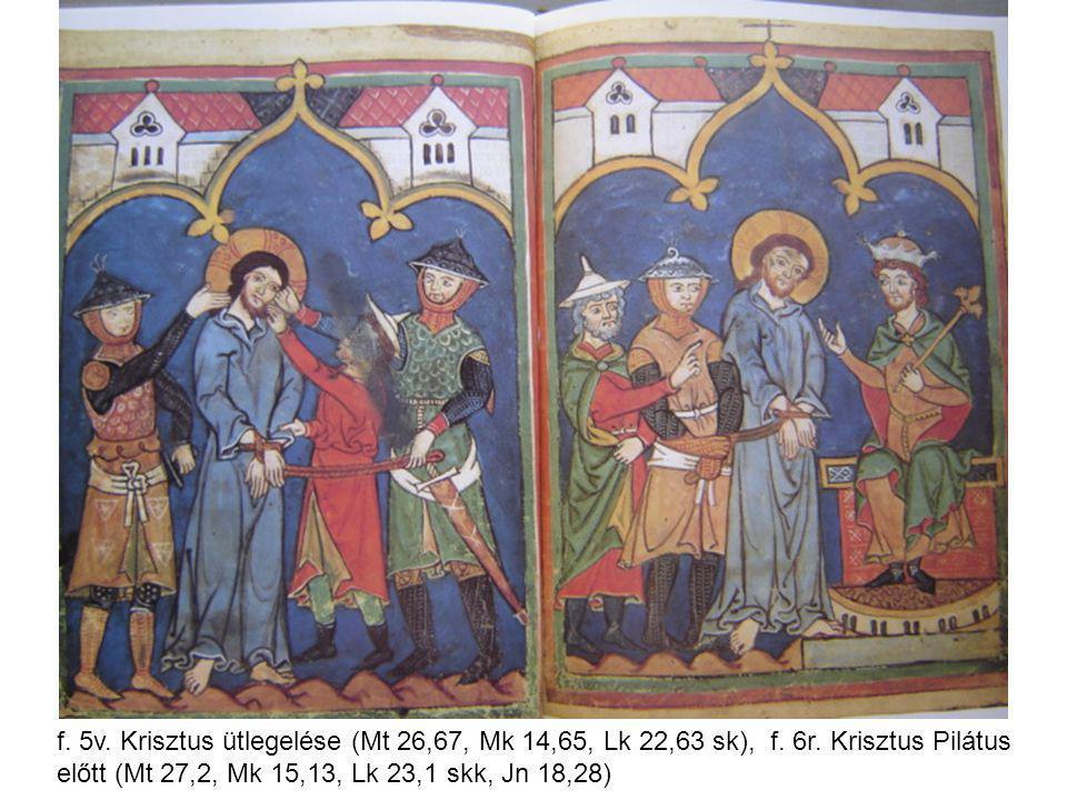 f. 5v. Krisztus ütlegelése (Mt 26,67, Mk 14,65, Lk 22,63 sk), f. 6r
