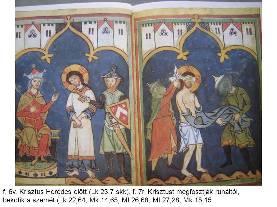 f. 6v. Krisztus Heródes előtt (Lk 23,7 skk), f. 7r