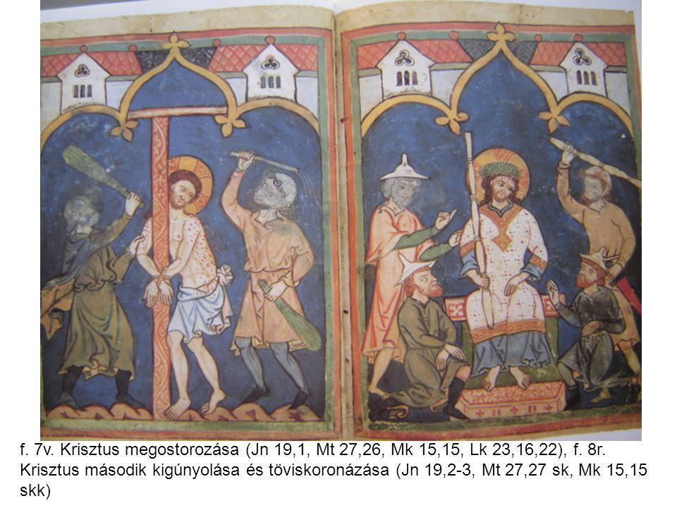 f. 7v. Krisztus megostorozása (Jn 19,1, Mt 27,26, Mk 15,15, Lk 23,16,22), f.