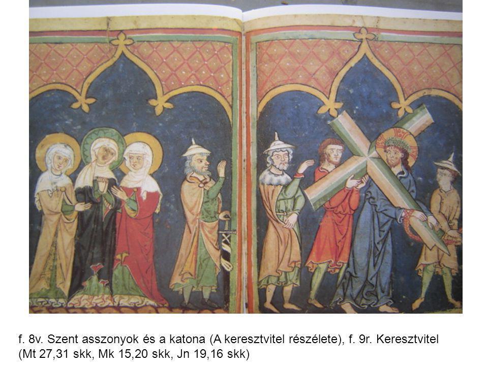 f. 8v. Szent asszonyok és a katona (A keresztvitel részélete), f. 9r
