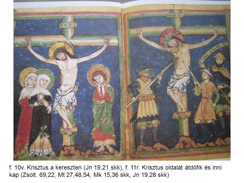 f. 10v. Krisztus a kereszten (Jn 19,21 skk), f. 11r