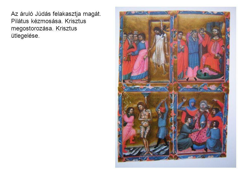 Az áruló Júdás felakasztja magát. Pilátus kézmosása