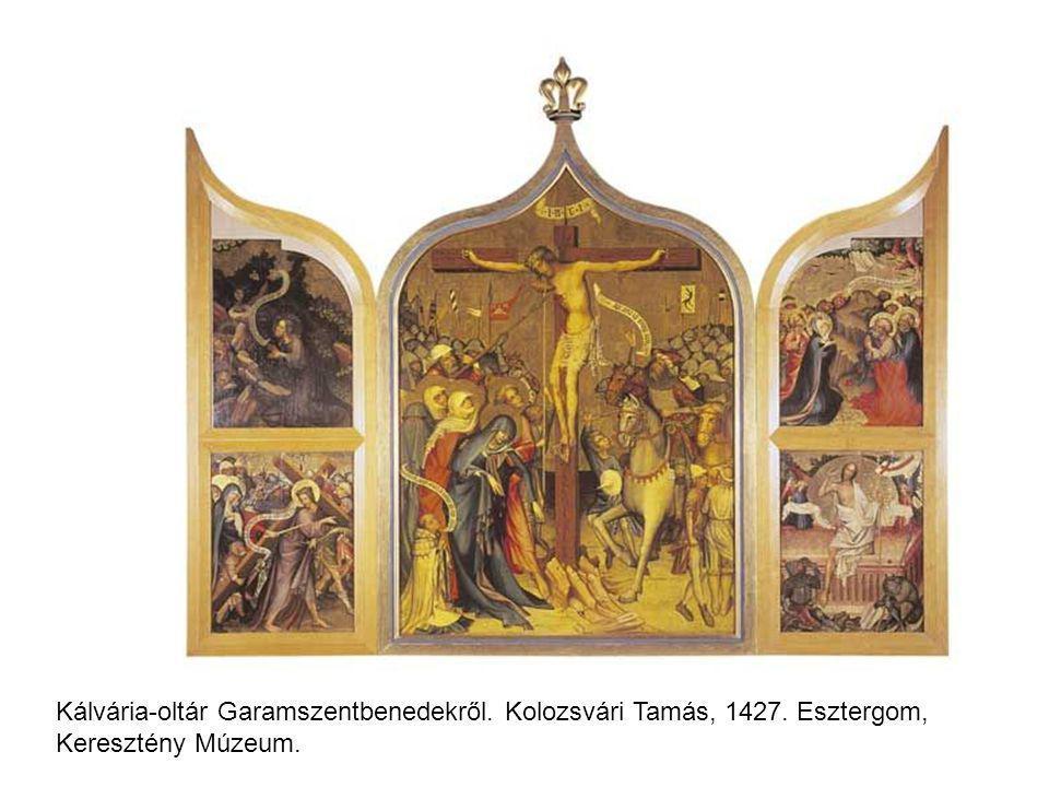 Kálvária-oltár Garamszentbenedekről. Kolozsvári Tamás, 1427