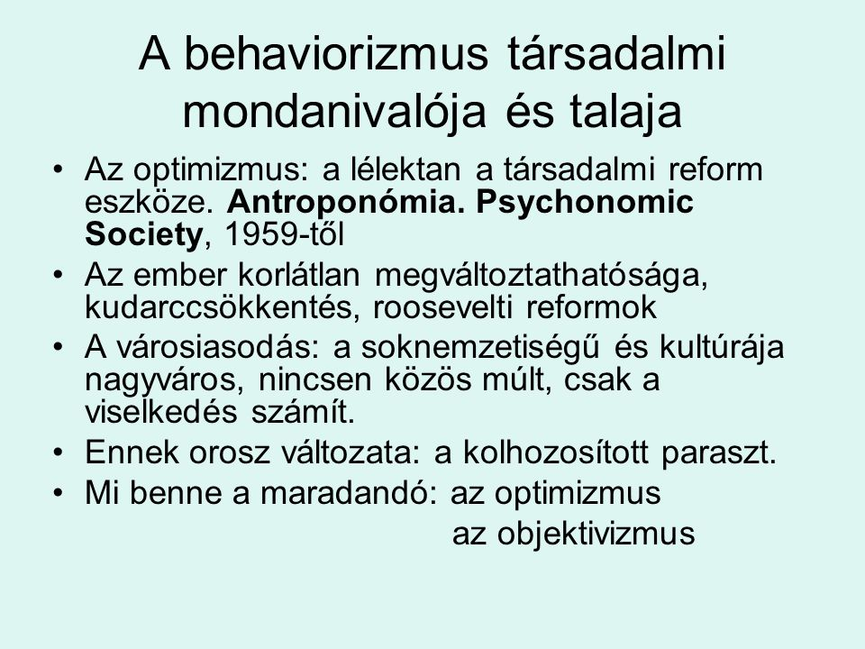 A behaviorizmus társadalmi mondanivalója és talaja