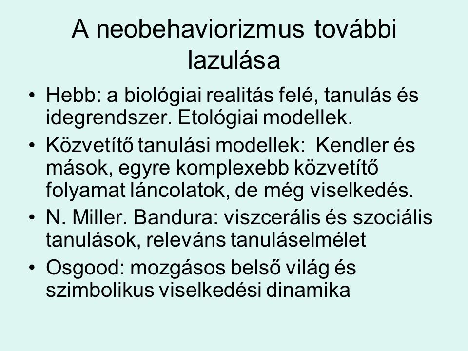 A neobehaviorizmus további lazulása