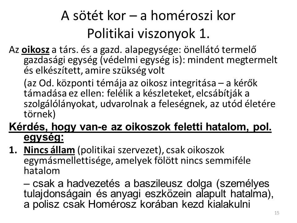 A sötét kor – a homéroszi kor Politikai viszonyok 1.